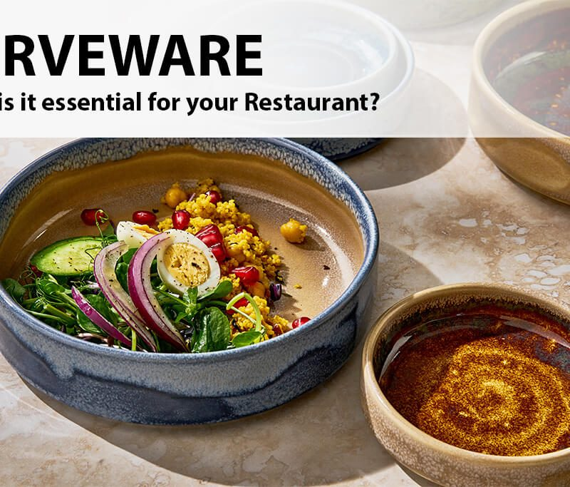 Serveware : Why is it essential for your Restaurant?